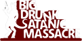 Big Drunk Satanic Massacre małe